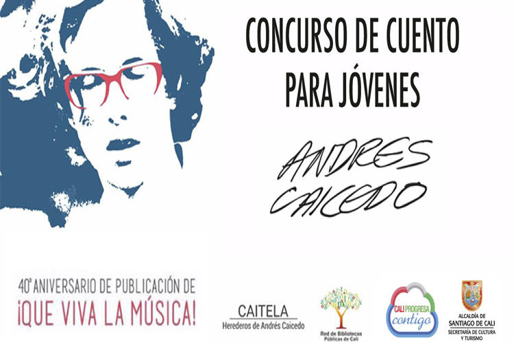 Andrés Caicedo. Concurso para jóvenes 2017.
